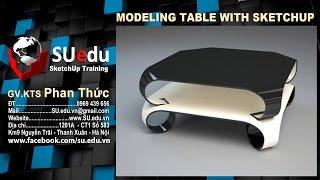 Sketchup Tutorial: Modeling Table With Sketchup - Dựng Bàn Cong Sketchup