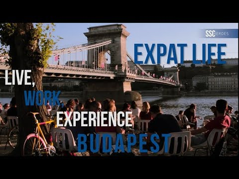 Expat Life - Live, work, experience Budapest - SSC Heroes Video Series #12