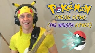 Pokémon Theme Song Cover (By: The Indigos)