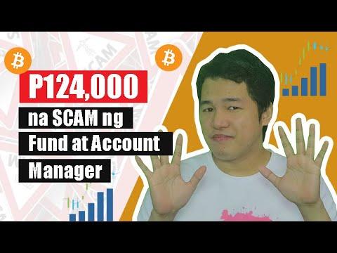 P125,000 na SCAM ng isang Fund at Account Manager sa Forex at Bitcoin Trading SCAM