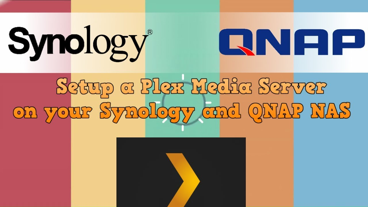 How to Setup a Plex Media Server on your Synology and QNAP NAS