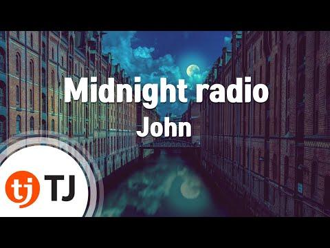 [TJ노래방] Midnight radio - John Cameron (Midnight radio - John Cameron) / TJ Karaoke