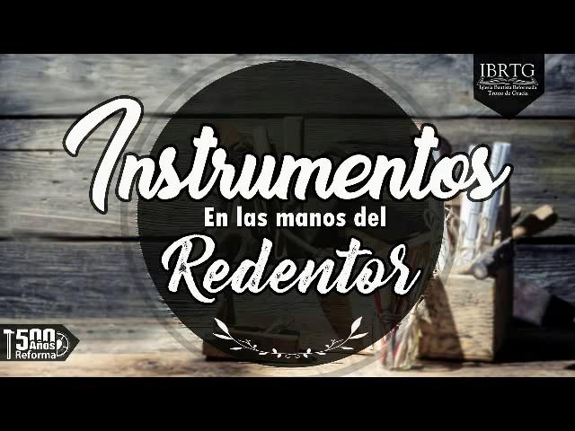 Instrumentos en sus manos | Lección #2 Ps Plinio R. Orozco