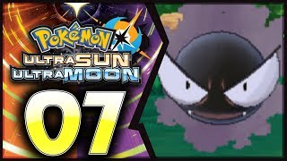 Pokemon Ultra Sun and Moon: Part 7 - Gastly! [100% Walkthrough]