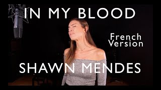 IN MY BLOOD ( FRENCH VERSION ) SHAWN MENDES ( SARA'H COVER ) Video
