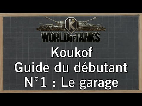World of Tanks - Guide du débutant - N°1 : Le garage