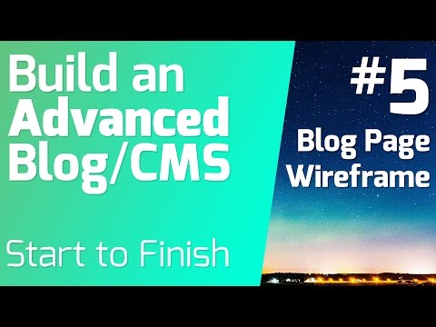 Wireframing the Blog Page -  Building Advanced Blog/ CMS from Start to Finish (Episode 5)