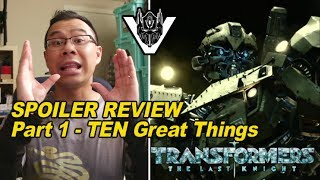 Transformers The Last Knight SPOILER REVIEW - Ten Great Things