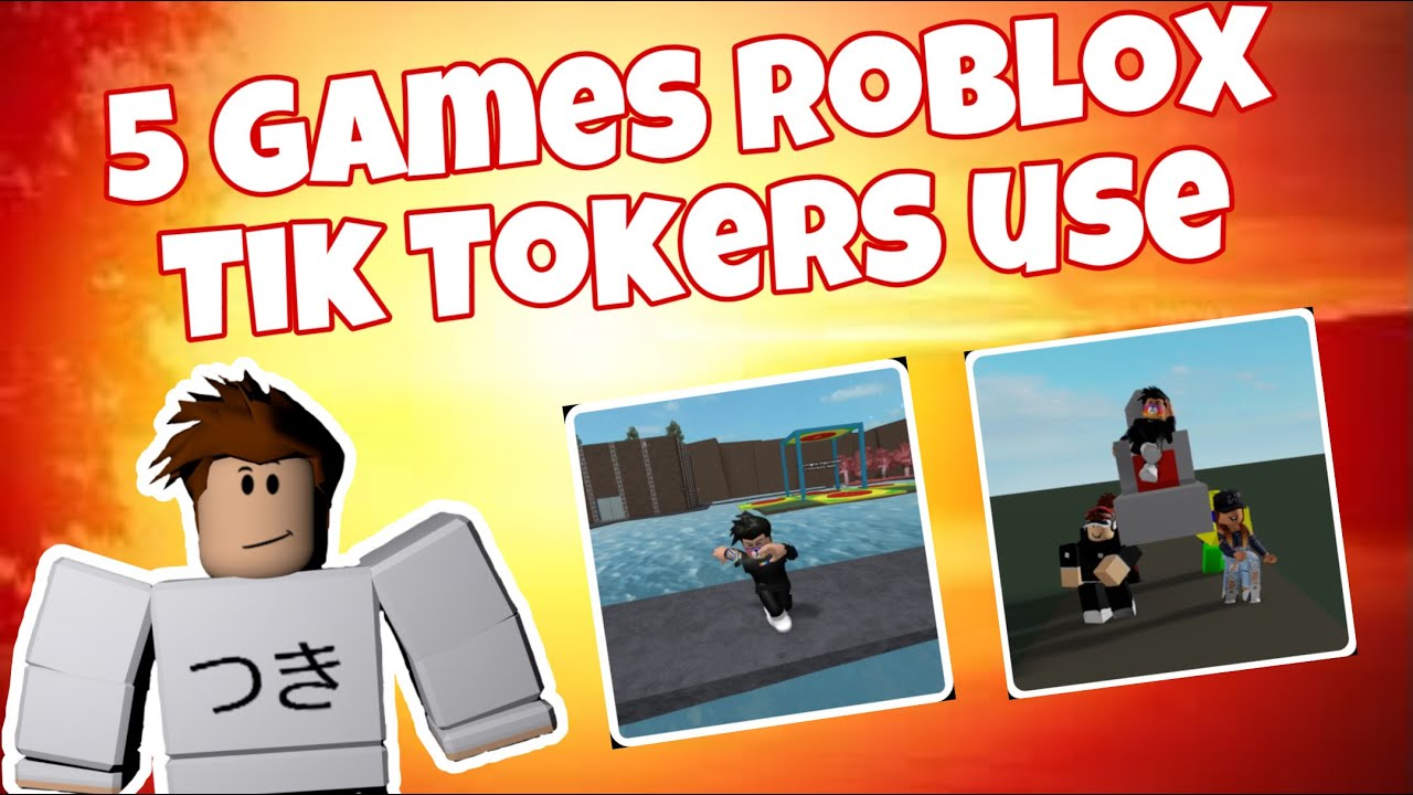 5 Games That Roblox Tik Tokers Use Youtube
