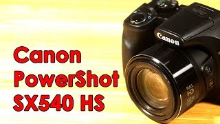 Canon PowerShot SX540 HS Unboxing, Review & Samples - one of the best point and shoot camera