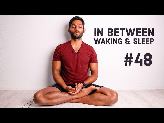#48. In between WAKING & SLEEP | Vigyan Bhairav Tantra