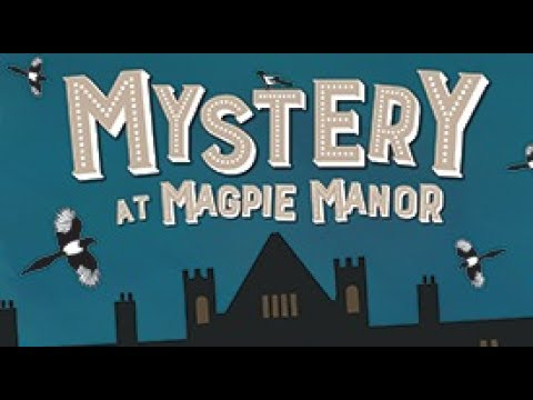 MYSTERY AT MAGPIE MANOR!