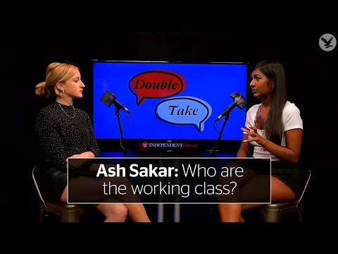 Ash Sarkar on Double Take: Who are the working class?