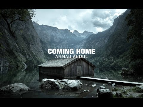 Ahmad Abdul - Coming Home (Lyrics)