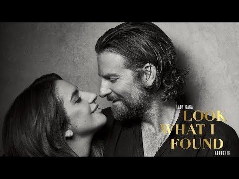 "Lady Gaga - Look What I Found (Acoustic) [from ""A Star Is Born""]"