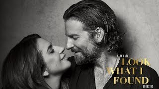 """Lady Gaga - Look What I Found (Acoustic) [from """"A Star Is Born""""] Video"""