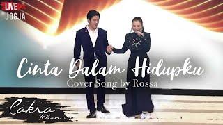 Cinta Dalam Hidupku by Rossa feat Cakra Khan