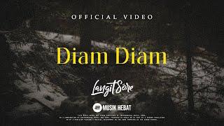 LANGIT SORE : DIAM DIAM (OFFICIAL LYRIC Mp3)