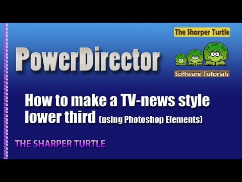 PowerDirector - How to make a TV News style lower third with PSE