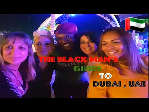 The Black Man's Guide To Dubai Women, NightLife , Activities
