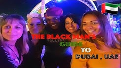 The Black Man's Guide To Dubai Women, NightLife , Activities