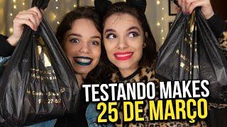 TESTANDO MAKES da 25 DE MARÇO com MINHA IRMÃ