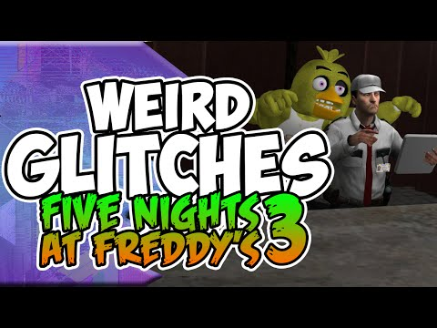 Weird Glitches: FIVE NIGHTS AT FREDDY'S 3