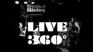 Osaka Rising - Praise The Lord (Live) 360°