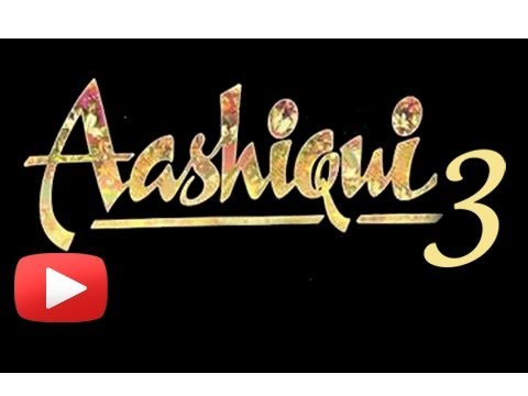 Aashiqui 3 In The Making !