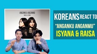 Korean Guys React to Anganku Anganmu - Raisa & Isayana Sarasvati