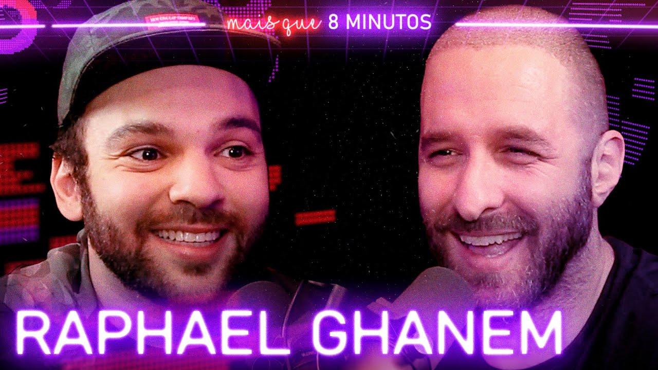 Mais que 8 Minutos #075 (Raphael Ghanem)
