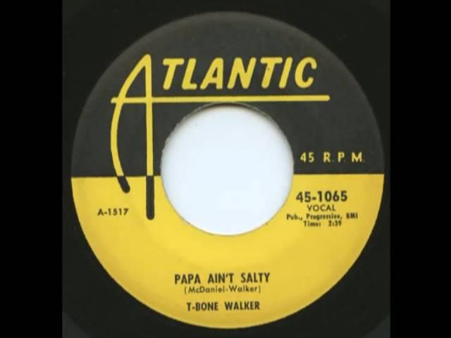 t-bone-walker-papa-ain-t-salty-atlantic-45-1065-1954-vaultovinyl