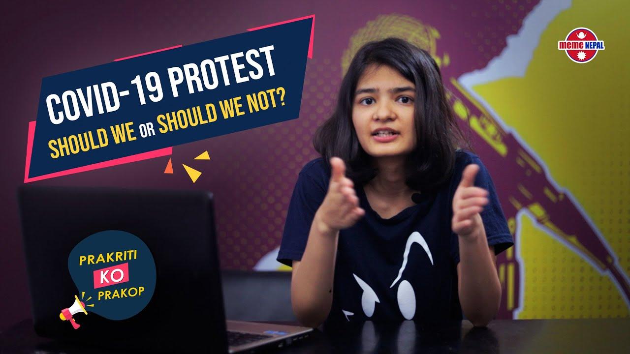 Covid-19 Protest | Should we or should we not ? | Prakriti Ko Prakop | Episode - 6 | Prakriti Giri