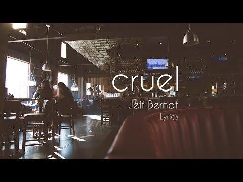 jeff-bernat---cruel-(lyrics)