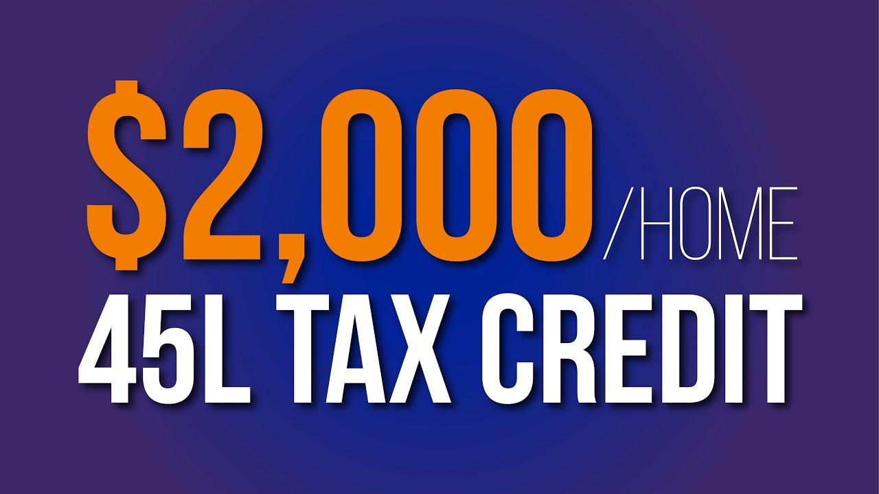 45L Tax Credit