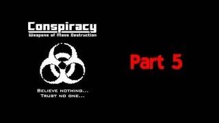 Lets Play Conspiracy Weapons of Mass Destruction Part 5 [FINAL]