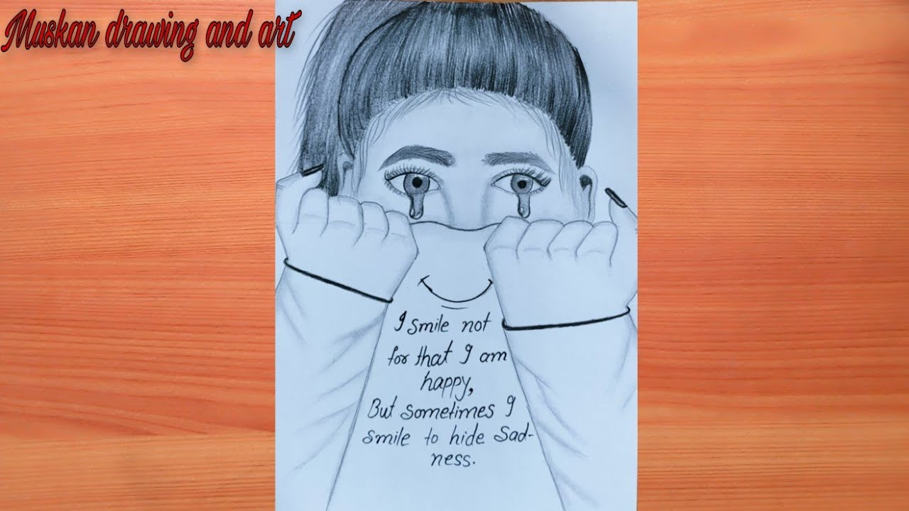 Sad girl showing herself happy    Sad girl Drawing   