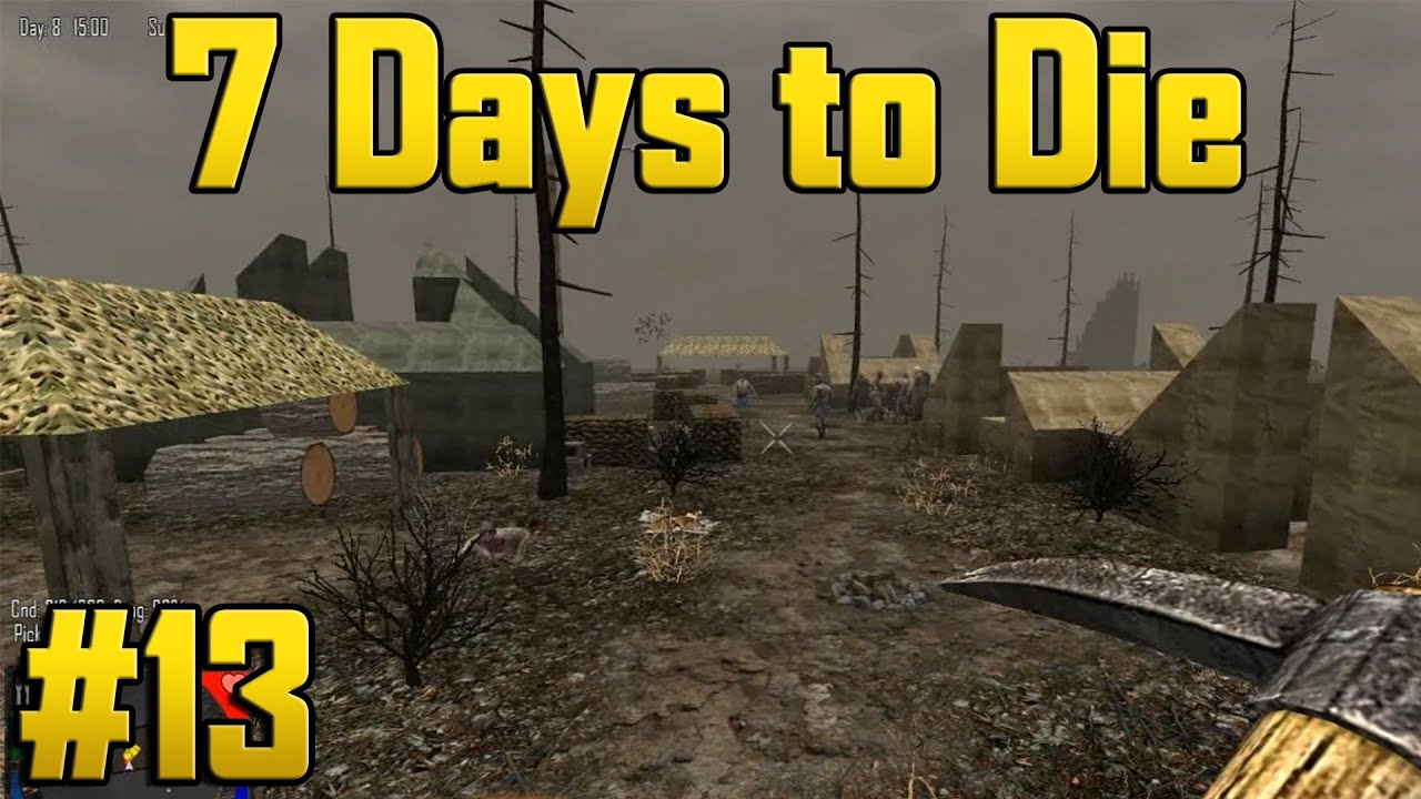 7 days to die alpha 7 part 13 army base youtube. Black Bedroom Furniture Sets. Home Design Ideas