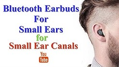 Bluetooth Earbuds SUITABLE for SMALL EARS & SMALL EAR CANALS