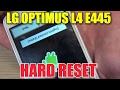 LG OPTIMUS L4 E445 HARD RESET или как снять блокировку форматирование полный сброс mp3