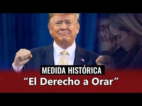 DONALD TRUMP LANZA MEDIDA PARA PROTEGER EL DERECHO A ORAR