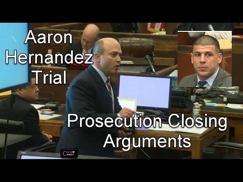 Aaron Hernandez Trial Prosecution Closing Arguments 04/06/17