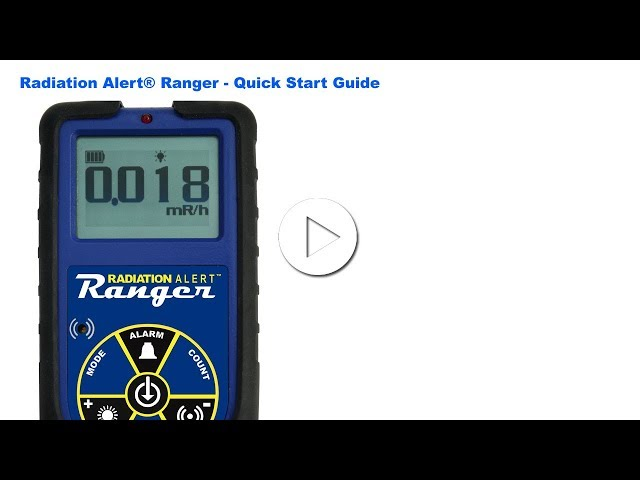 Radiation Alert® Ranger - Quick Start Guide