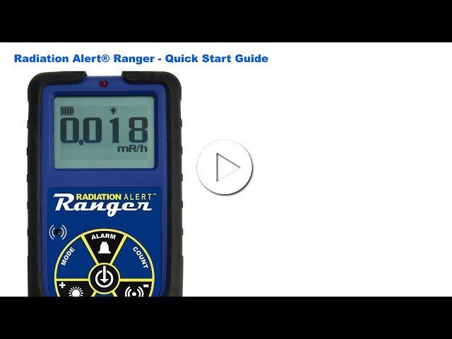 Radiation Alert® Ranger - Quick Start Guide