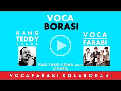 VOCAFARABI FEAT KANG TEDDY SNADA - PAGI YANG CERAH (COVER) vocaborasi