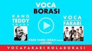 VOCAFARABI FEAT KANG TEDDY SNADA - PAGI YANG CERAH (COVER) vocaborasi Mp3