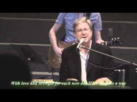 Don Moen: God Will Make A Way (2011 w/lyrics)