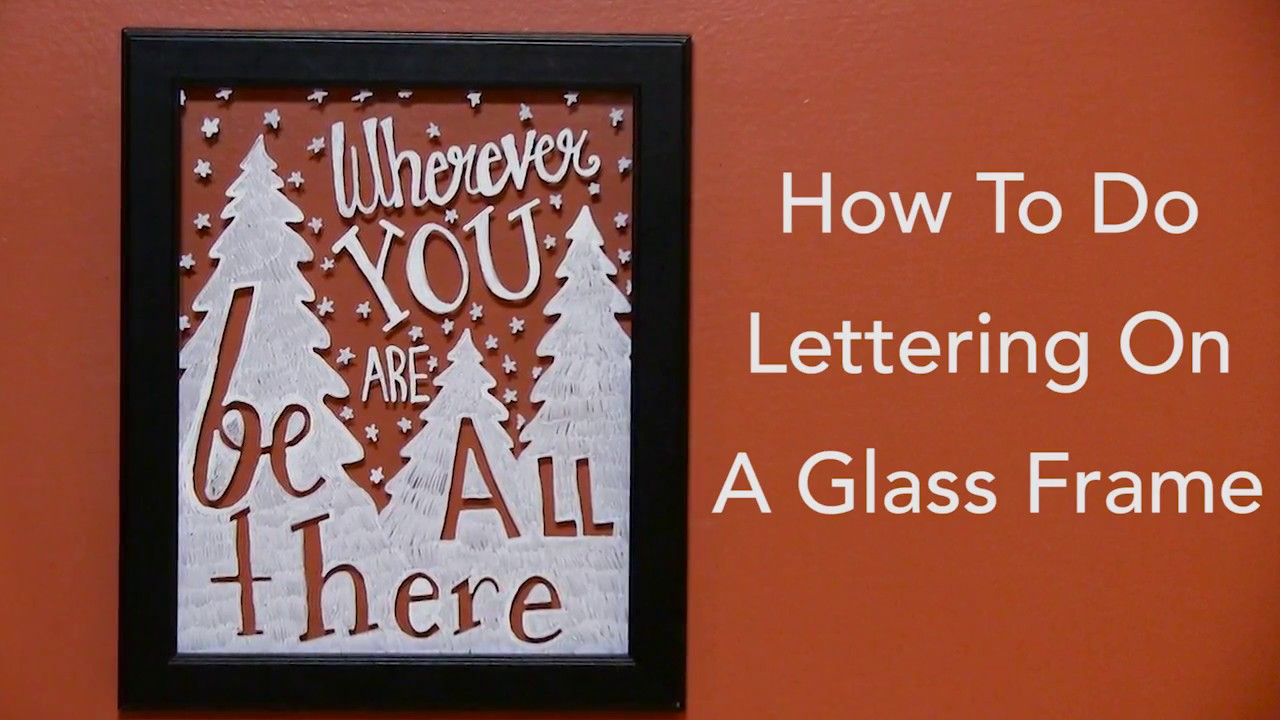 How To Do Lettering On A Glass Frame Youtube