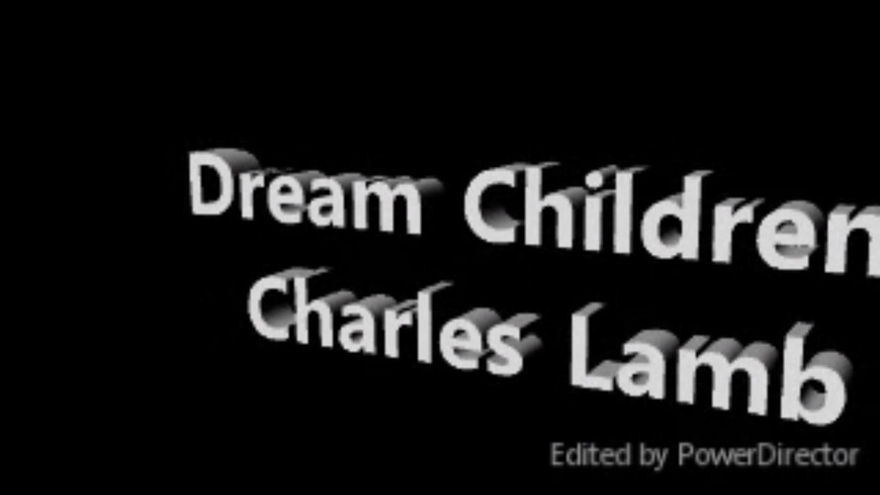 dream children by charles lamb  dream children by charles lamb