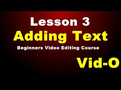 Lesson-3 | Adding Text | Vid-O Beginners Video Editing Course (In Hindi)